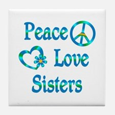 Peace Love Sisters Tile Coaster