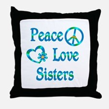 Peace Love Sisters Throw Pillow