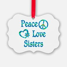 Peace Love Sisters Ornament