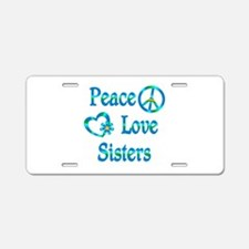 Peace Love Sisters Aluminum License Plate