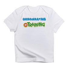 Choreographer in Training Infant T-Shirt