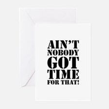 Ain't Nobody Got Time For That Greeting Cards (Pk