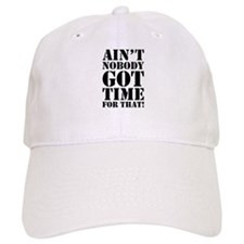 Ain't Nobody Got Time For That Hat