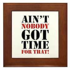 Ain't Nobody Got Time For That Framed Tile