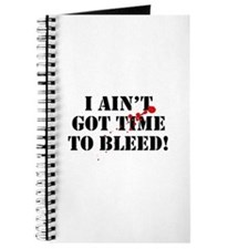 I Ain't Got Time To Bleed! Journal
