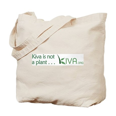 """Kiva is not a plant"" Tote Bag"