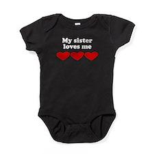My Sister Loves Me Baby Bodysuit