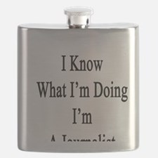 I Know What I'm Doing I'm A Journalist  Flask