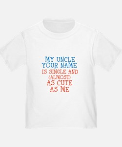 My Uncle Is Single And Cute T-Shirt