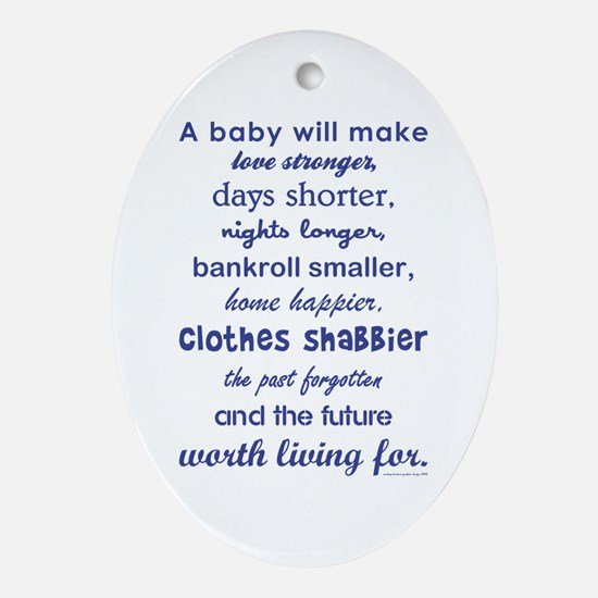 A BABY WILL... Ornament (Oval)