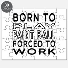 Born To Play Paint Ball Forced To Work Puzzle