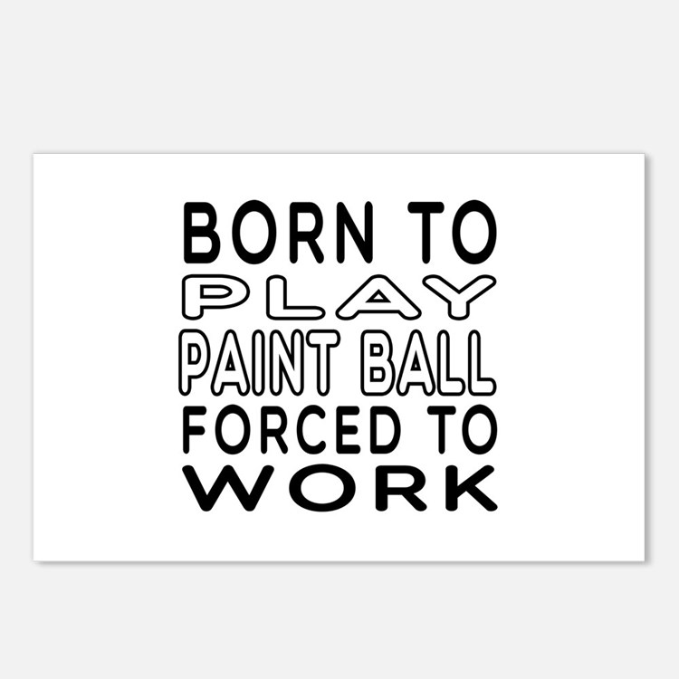 Born To Play Paint Ball Forced To Work Postcards (