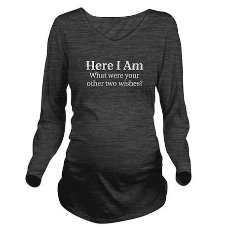 Here I Am Long Sleeve Maternity T-Shirt