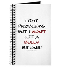I Got Problems But I Won't Let a Bully Be One Jour
