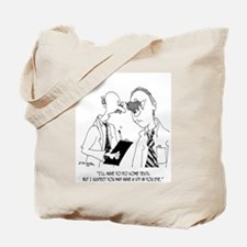 A Sty In Your Eye Tote Bag