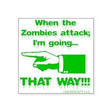"Im going left... Square Sticker 3"" x 3"""