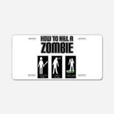 How to Kill a Zombie Aluminum License Plate