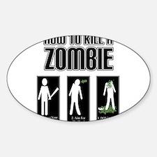 How to Kill a Zombie Sticker (Oval)