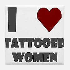 I Love Tattooed Women Tile Coaster