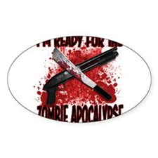 Im Ready for the Zombie Apocalypse Decal