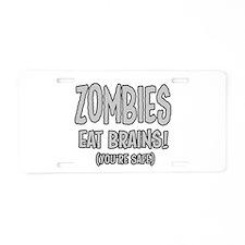 Zombies Eat Brains! (Youre Safe) Aluminum License