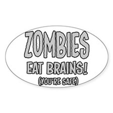 Zombies Eat Brains! (Youre Safe) Decal