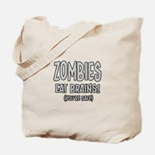 Zombies Eat Brains! (Youre Safe) Tote Bag