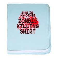 This is my other Zombie Killing Shirt baby blanket