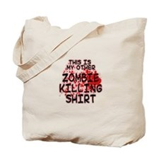 This is my other Zombie Killing Shirt Tote Bag
