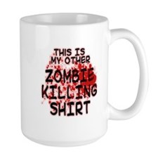 This is my other Zombie Killing Shirt Mug