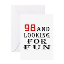 98 and looking for fun birthday designs Greeting C