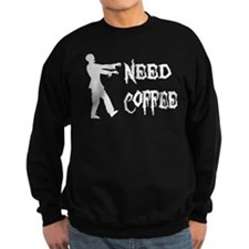 Zombie: Need Coffee Sweatshirt