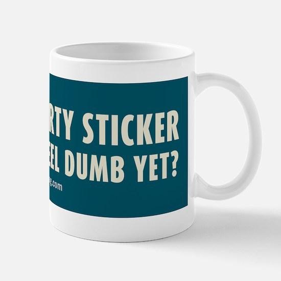 Tea Party sticker make you feel dumb yet? Mug