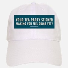 Tea Party sticker make you feel dumb yet? Baseball Baseball Cap