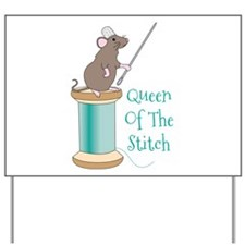 Queen of the Stitch Yard Sign
