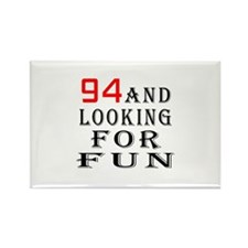 94 and looking for fun Rectangle Magnet