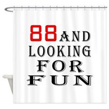 88 and looking for fun birthday designs Shower Cur