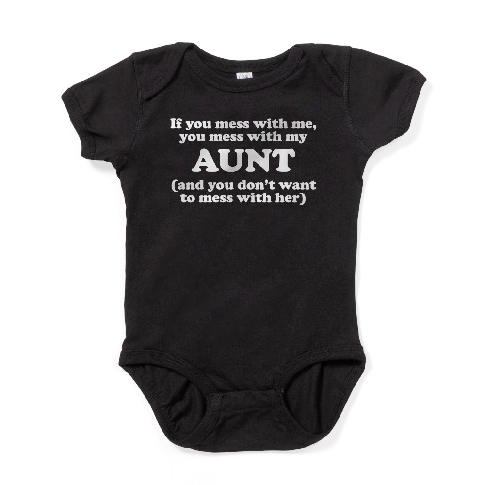 CafePress You Mess With My Aunt Baby Bodysuit