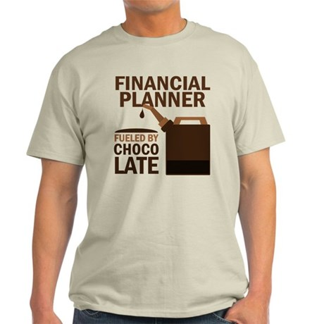 Financial Planner Fueled By Chocolate Light T-Shir
