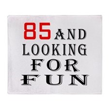 100 and looking for fun Throw Blanket