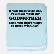 You Mess With My Godmother baby blanket