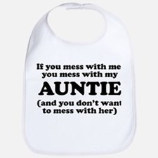 You Mess With My Auntie Bib