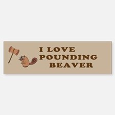 Pound that beaver! Bumper Car Car Sticker