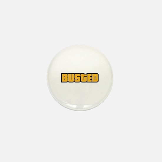 BUSTED Mini Button