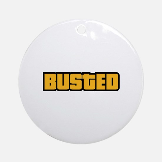 BUSTED Ornament (Round)