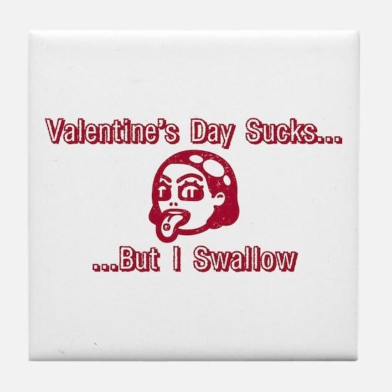 Valentine's Day Sucks But I S Tile Coaster