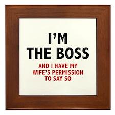 I'm The Boss Framed Tile