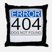 Error 404 - Dog Not Found Throw Pillow