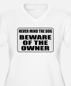 Beware Of The Owner T-Shirt