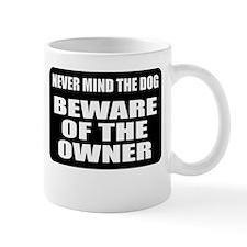 Beware Of The Owner Mug